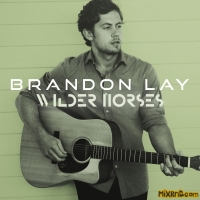 Brandon Lay - Wilder Horses - Single (2018)