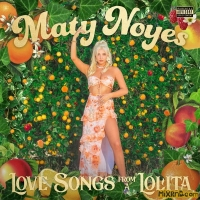 Maty Noyes - Love Songs From a Lolita - EP [iTunes Plus AAC M4A] (2018)