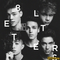 Why Don't We - 8 Letters (iTunes Plus AAC M4A) (2018)