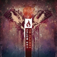 Like Moths To Flames-The Dying Things We Live For [2015]