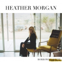 Heather Morgan – Borrowed Heart – [iTunes Plus AAC M4A] (2018)