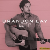 Brandon Lay - Let It - Single (2018)