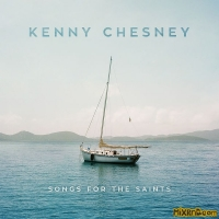 Kenny Chesney – Songs for the Saints – Single  (2018)